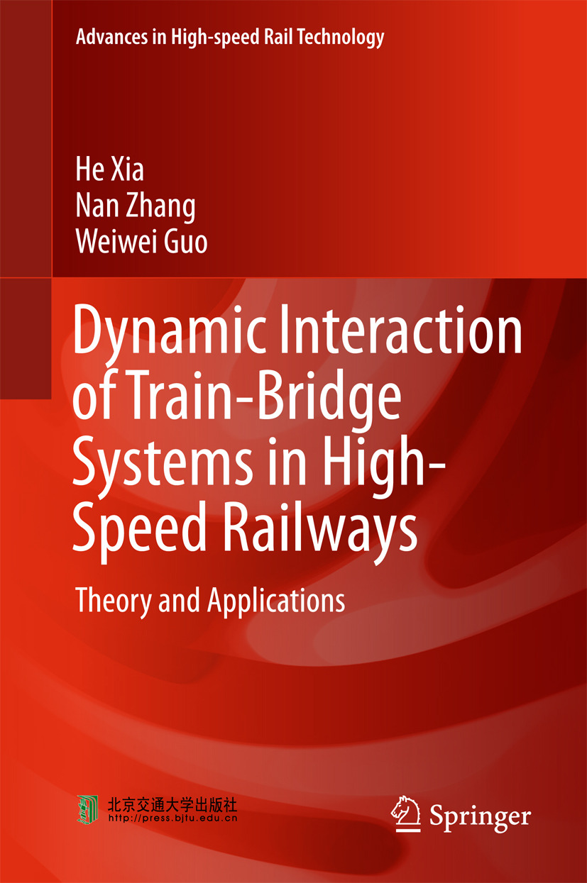 Guo, Weiwei - Dynamic Interaction of Train-Bridge Systems in High-Speed Railways, ebook