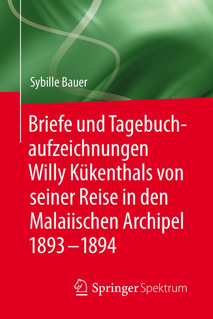 Bauer, Sybille - Briefe und Tagebuchaufzeichnungen Willy Kükenthals von seiner Reise in den Malaiischen Archipel 1893–1894, ebook