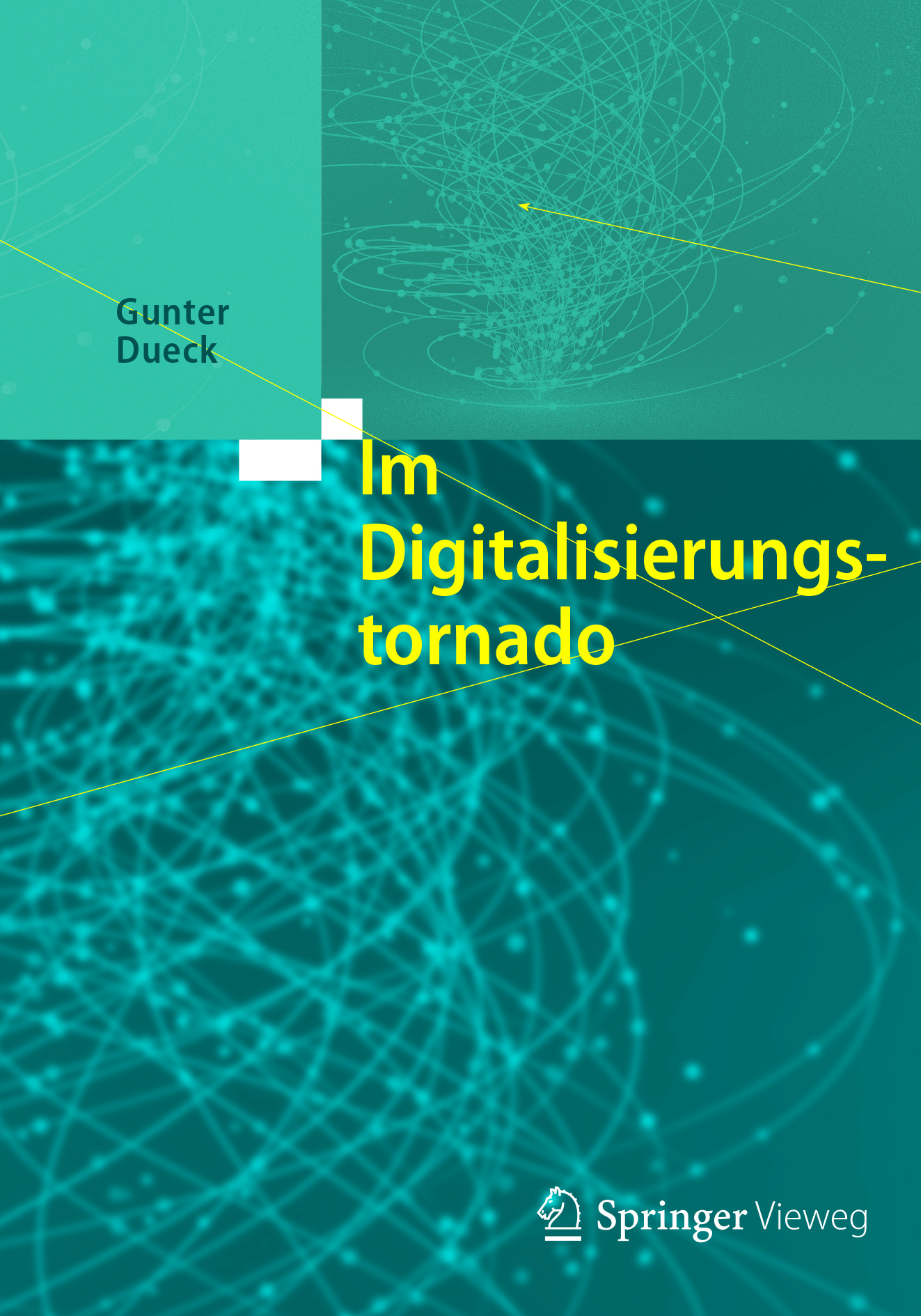 Dueck, Gunter - Im Digitalisierungstornado, ebook