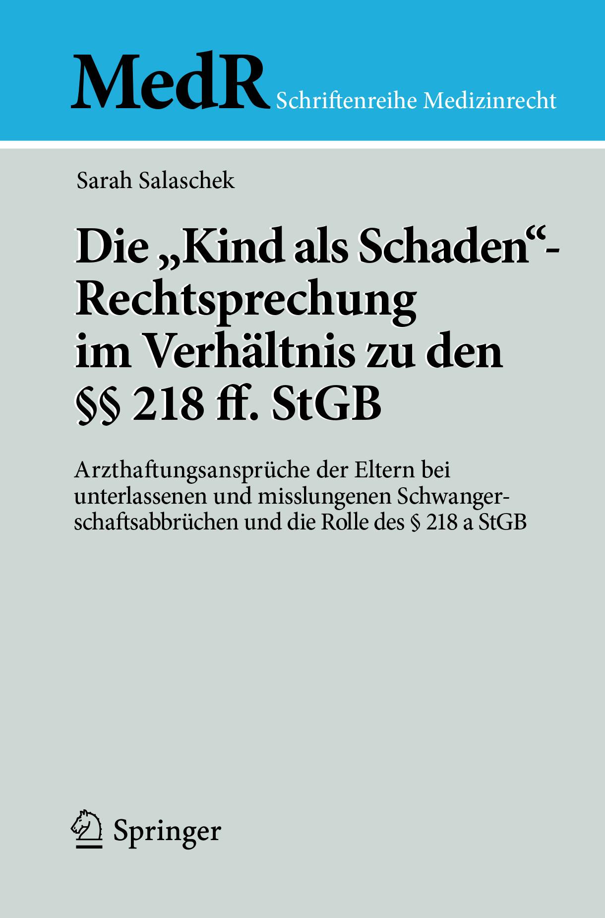 """Salaschek, Sarah - Die """"Kind als Schaden""""-Rechtsprechung im Verhältnis zu den §§ 218 ff. StGB, ebook"""