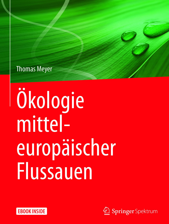 Meyer, Thomas - Ökologie mitteleuropäischer Flussauen, ebook