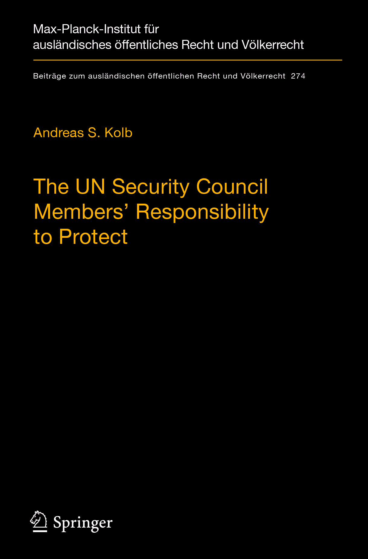 Kolb, Andreas S. - The UN Security Council Members' Responsibility to Protect, ebook