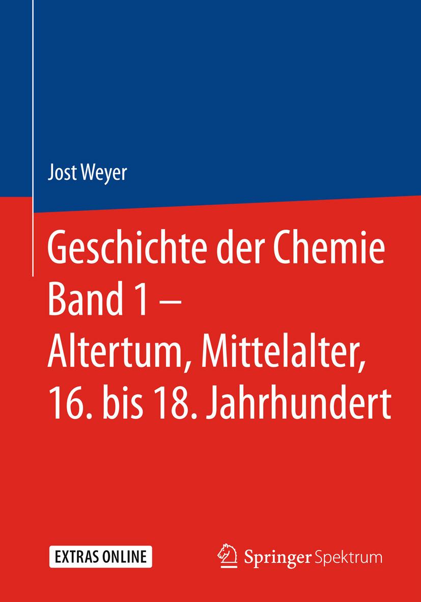 Weyer, Jost - Geschichte der Chemie Band 1 – Altertum, Mittelalter, 16. bis 18. Jahrhundert, ebook