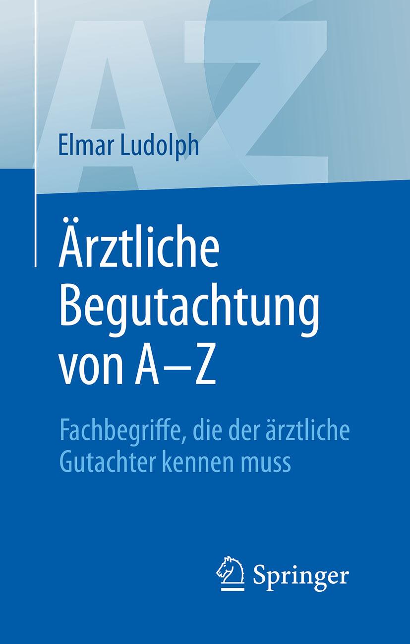 Ludolph, Elmar - Ärztliche Begutachtung von A–Z, ebook