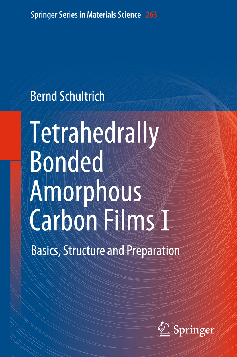 Schultrich, Bernd - Tetrahedrally Bonded Amorphous Carbon Films I, ebook