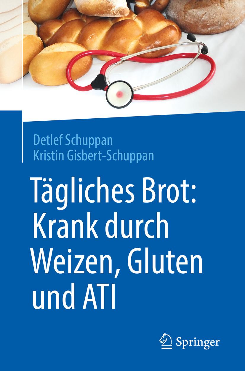 Gisbert-Schuppan, Kristin - Tägliches Brot: Krank durch Weizen, Gluten und ATI, ebook