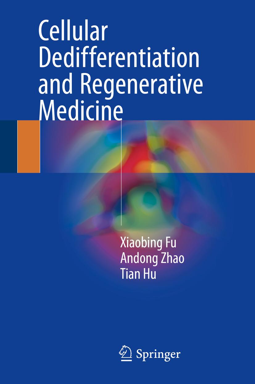 Fu, Xiaobing - Cellular Dedifferentiation and Regenerative Medicine, ebook