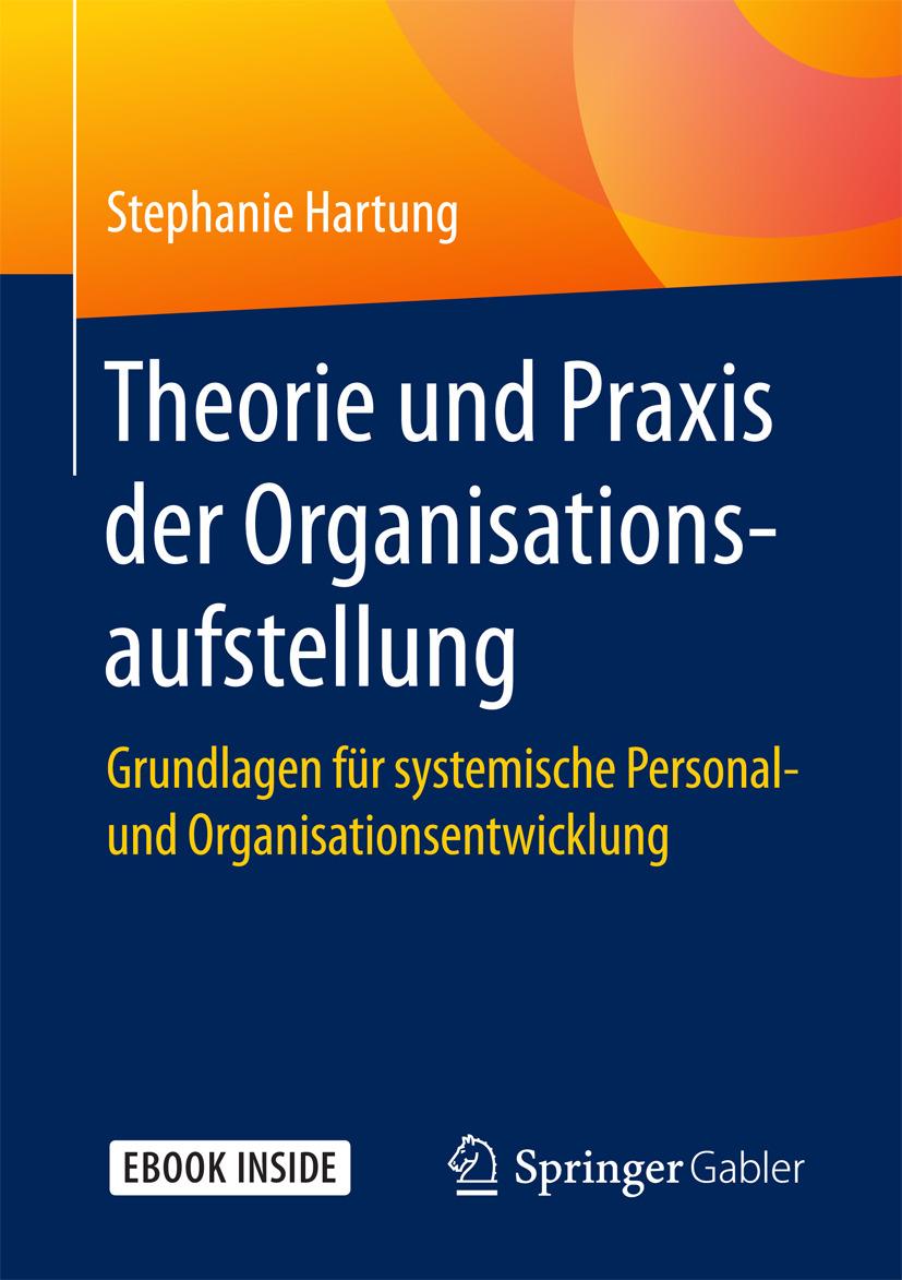 Hartung, Stephanie - Theorie und Praxis der Organisationsaufstellung, ebook