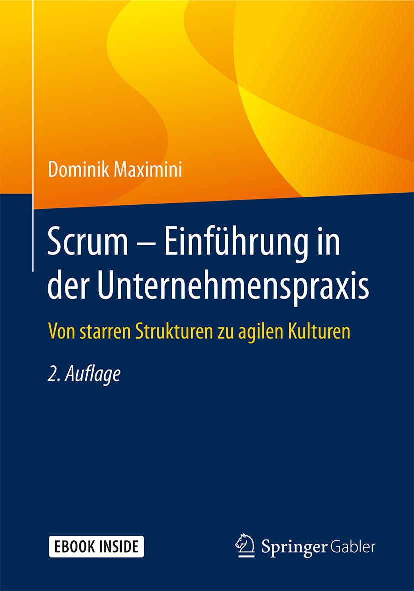 Maximini, Dominik - Scrum – Einführung in der Unternehmenspraxis, ebook