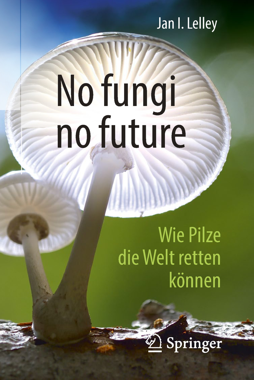Lelley, Jan I. - No fungi no future, ebook