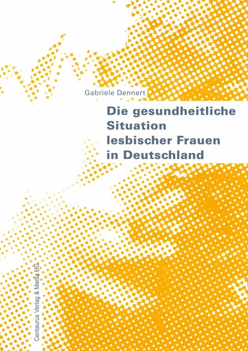 Dennert, Gabriele - Die gesundheitliche Situation lesbischer Frauen in Deutschland, ebook