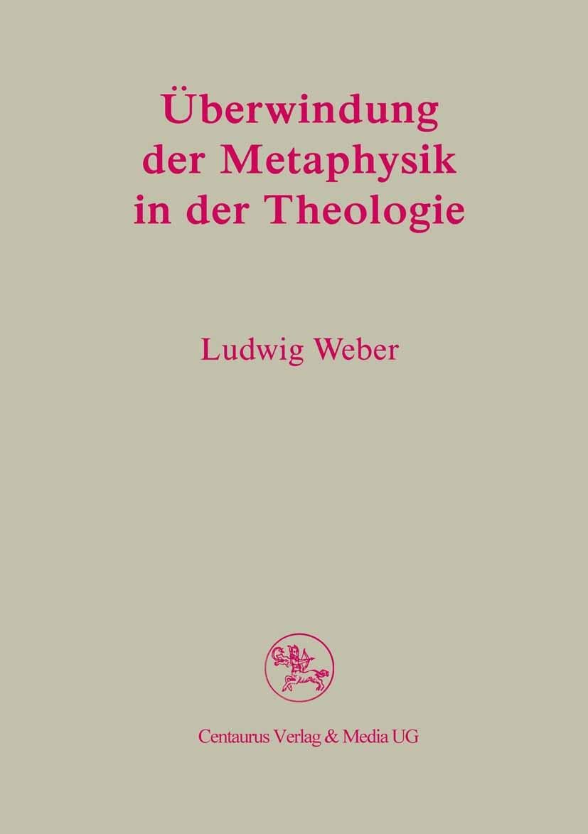 Weber, Ludwig - Überwindung der Metaphysik in der Theologie, ebook