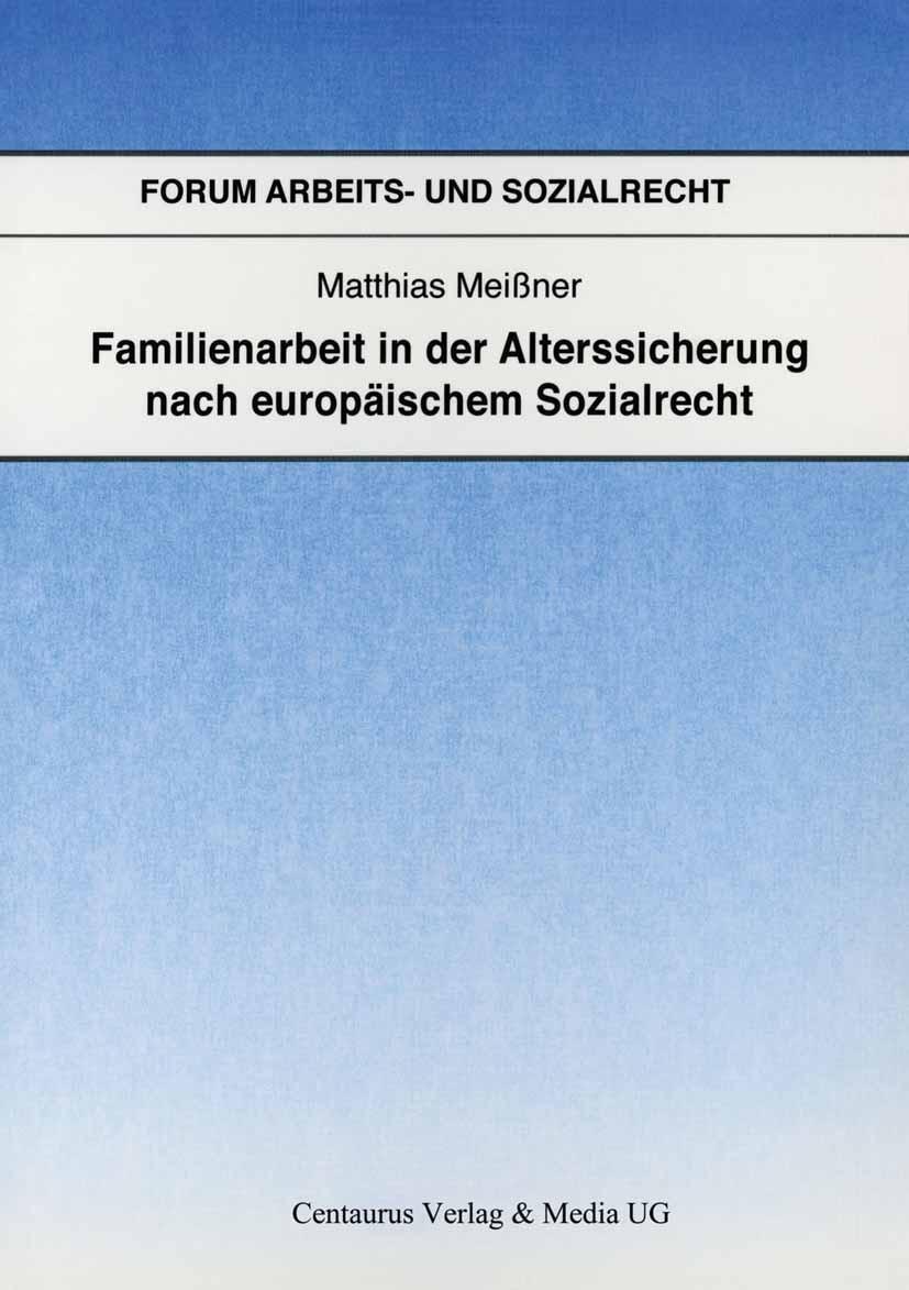 Meißner, Matthias - Familienarbeit in der Alterssicherung nach europäischem Sozialrecht, ebook