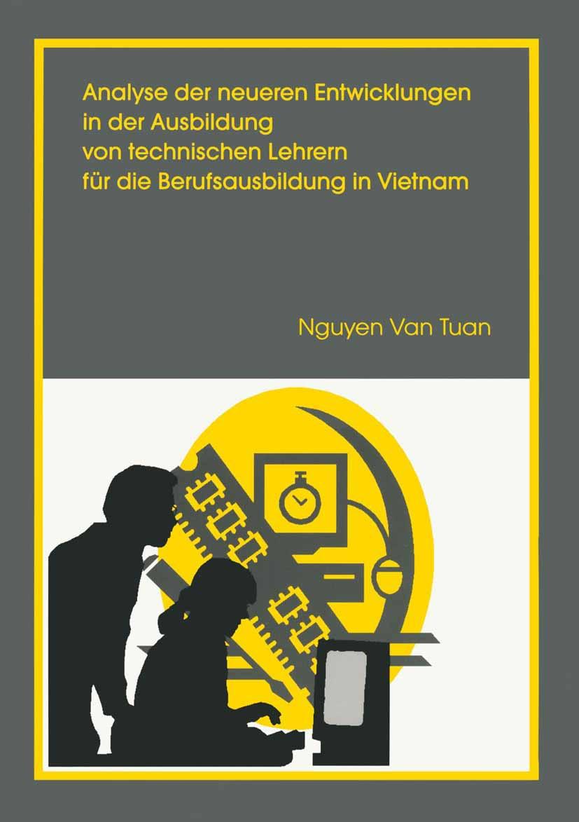 Tuan, Nguyen - Analyse der neueren Entwicklungen in der Ausbildung von technischen Lehrern für die Berufsausbildung in Vietnam, ebook