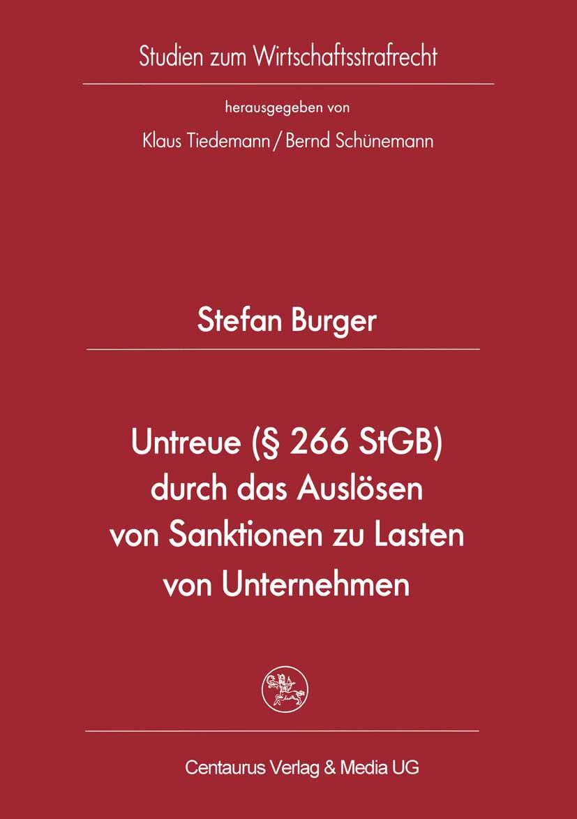 Burger, Stefan - Untreue (§ 266 StGB) durch das Auslösen von Sanktionen zu Lasten von Unternehmen, ebook