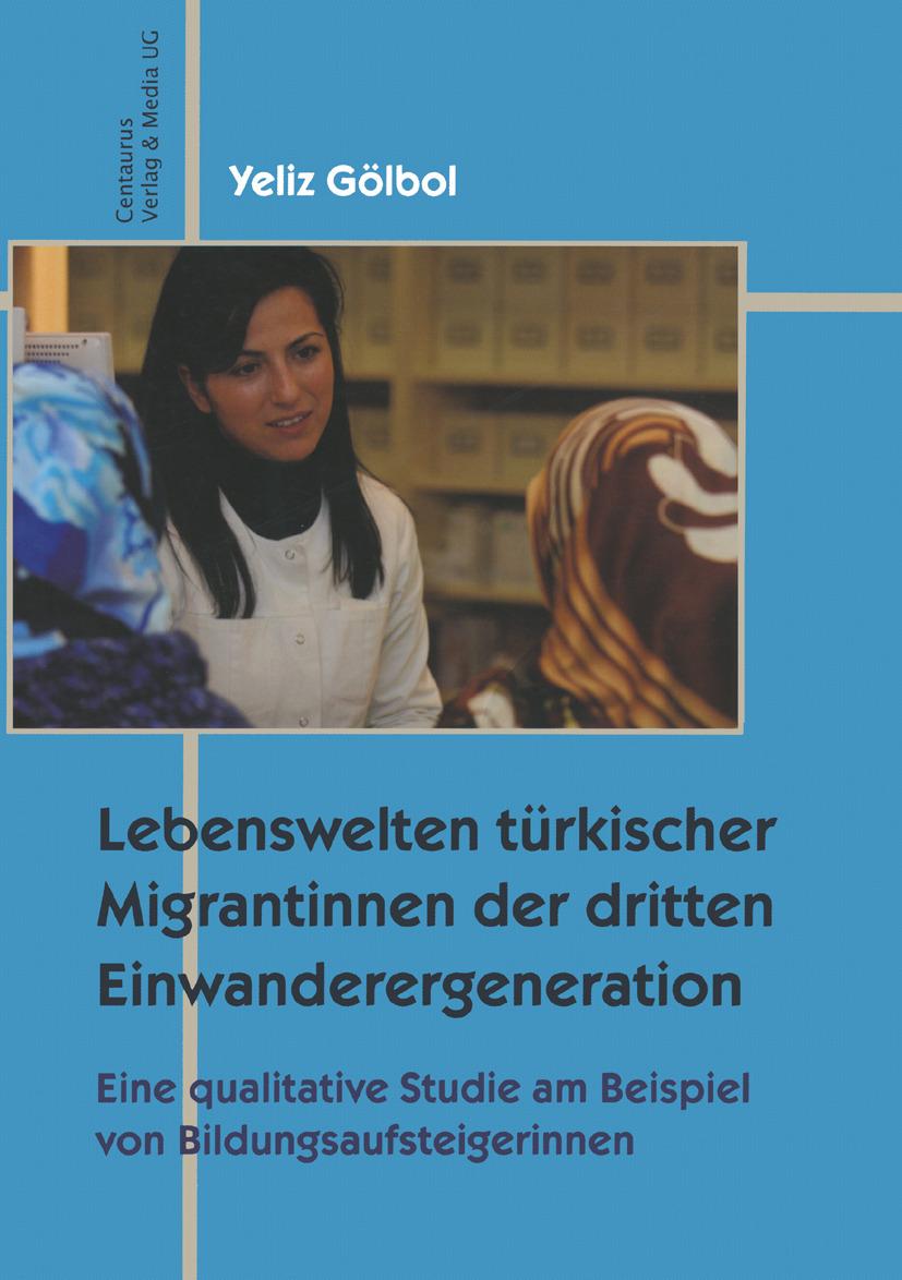 Gölbol, Yeliz - Lebenswelten türkischer Migrantinnen der dritten Einwanderergeneration, ebook