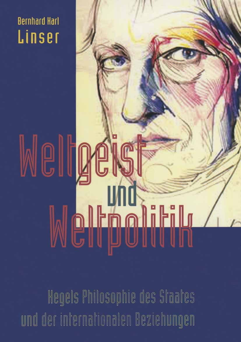 Linser, Bernhard Karl - Weltgeist und Weltpolitik, e-kirja