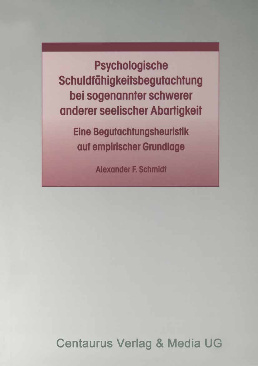 Schmidt, Alexander F. - Psychologische Schuldfähigkeitsbegutachtung bei sogenannter schwerer anderer seelischer Abartigkeit, ebook