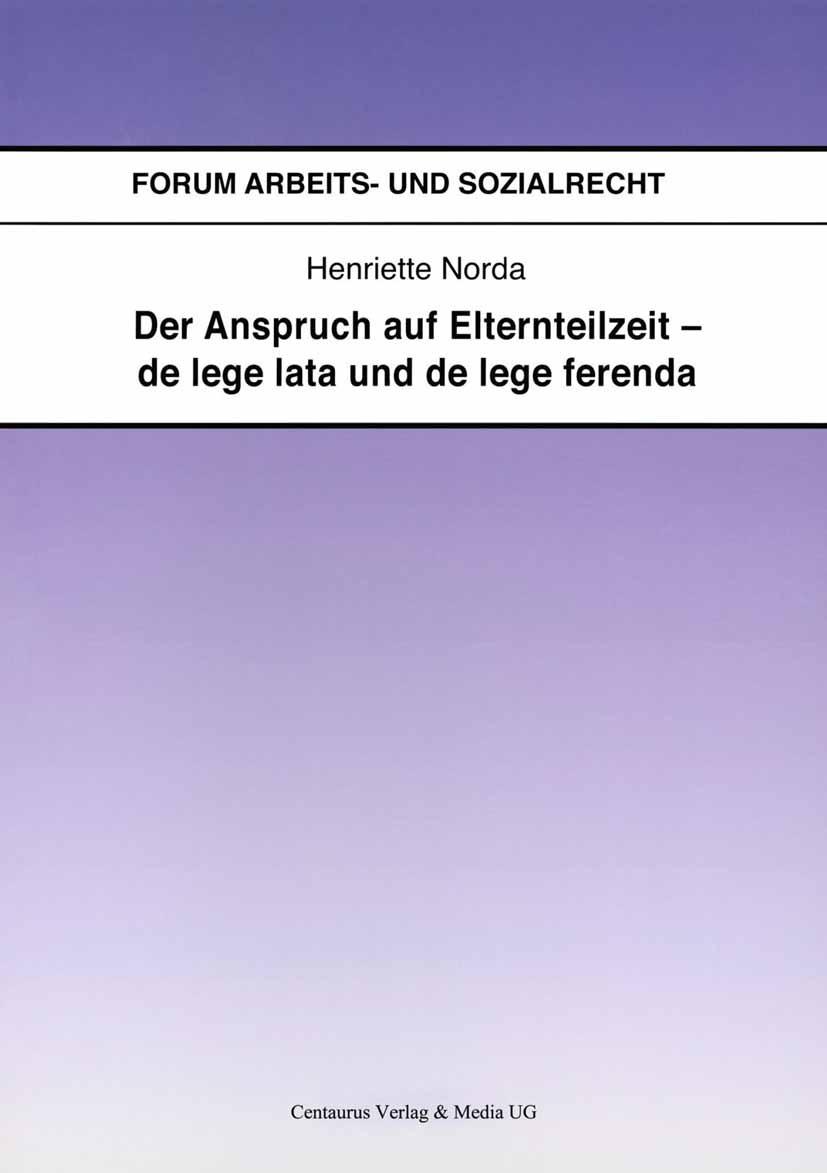 Norda, Henriette - Der Anspruch auf Elternteilzeit — de lege lata und de lege ferenda, ebook