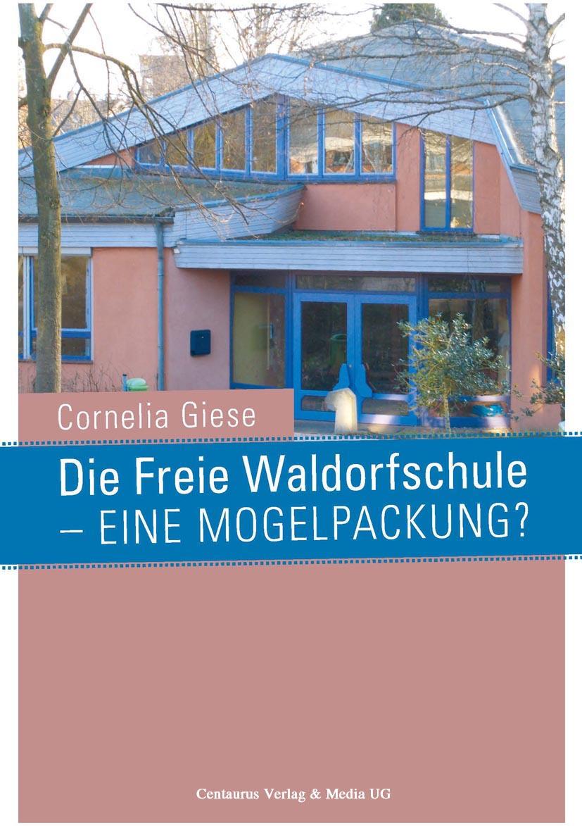 Giese, Cornelia - Die Freie Waldorfschule — eine Mogelpackung?, ebook