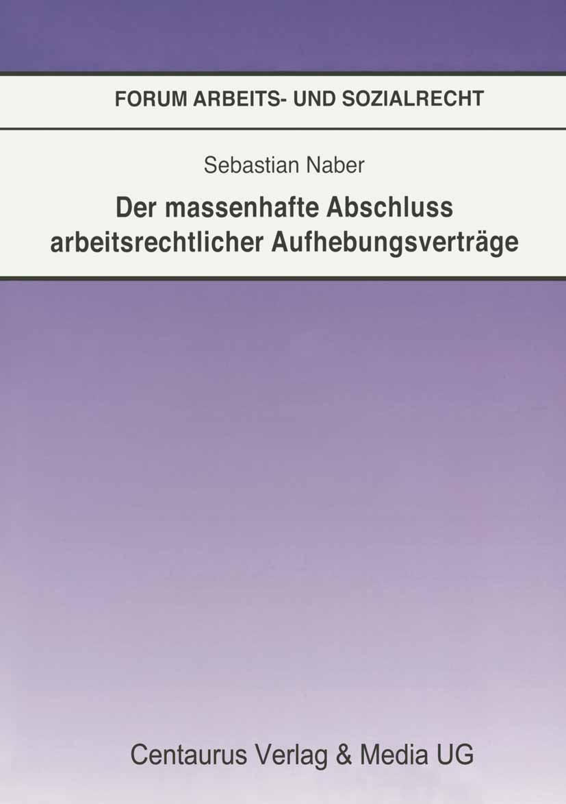 Naber, Sebastian - Der massenhafte Abschluss arbeitsrechtlicher Aufhebungsverträge, ebook