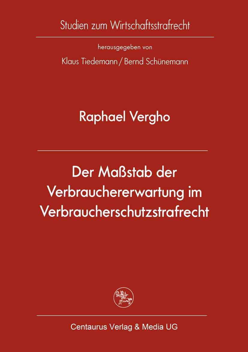 Vergho, Raphael - Der Maßstab der Verbrauchererwartung im Verbraucherschutzstrafrecht, ebook