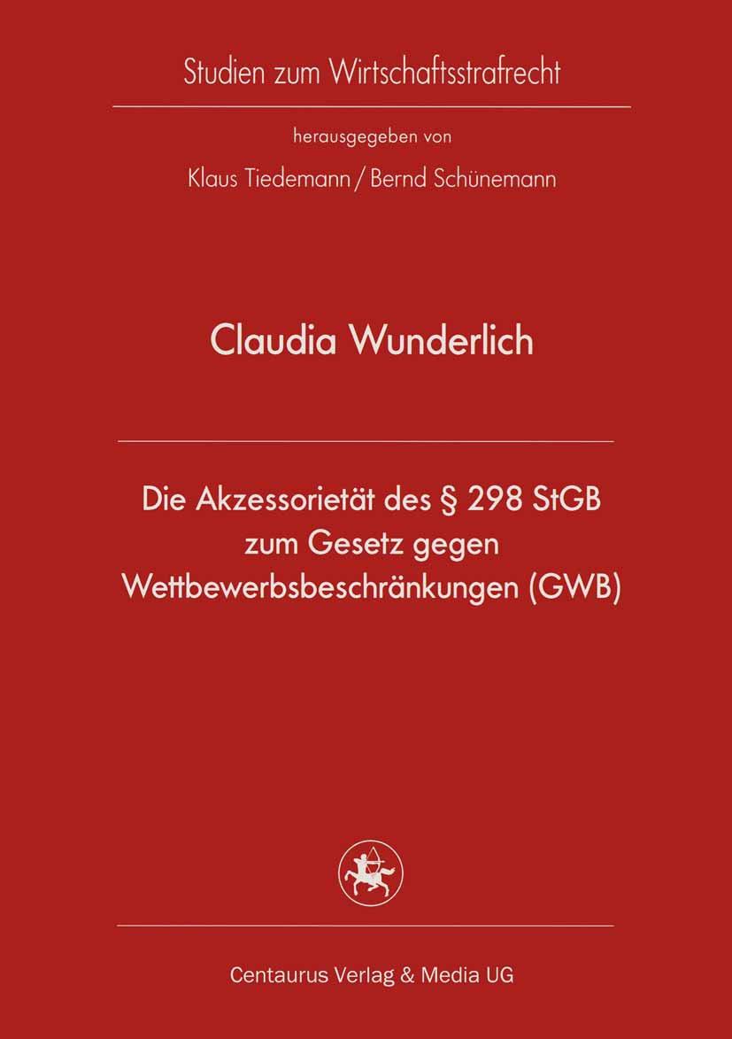 Wunderlich, Claudia - Die Akzessorietät des § 298 StGB zum Gesetz gegen Wettbewerbsbeschränkungen (GWB), ebook