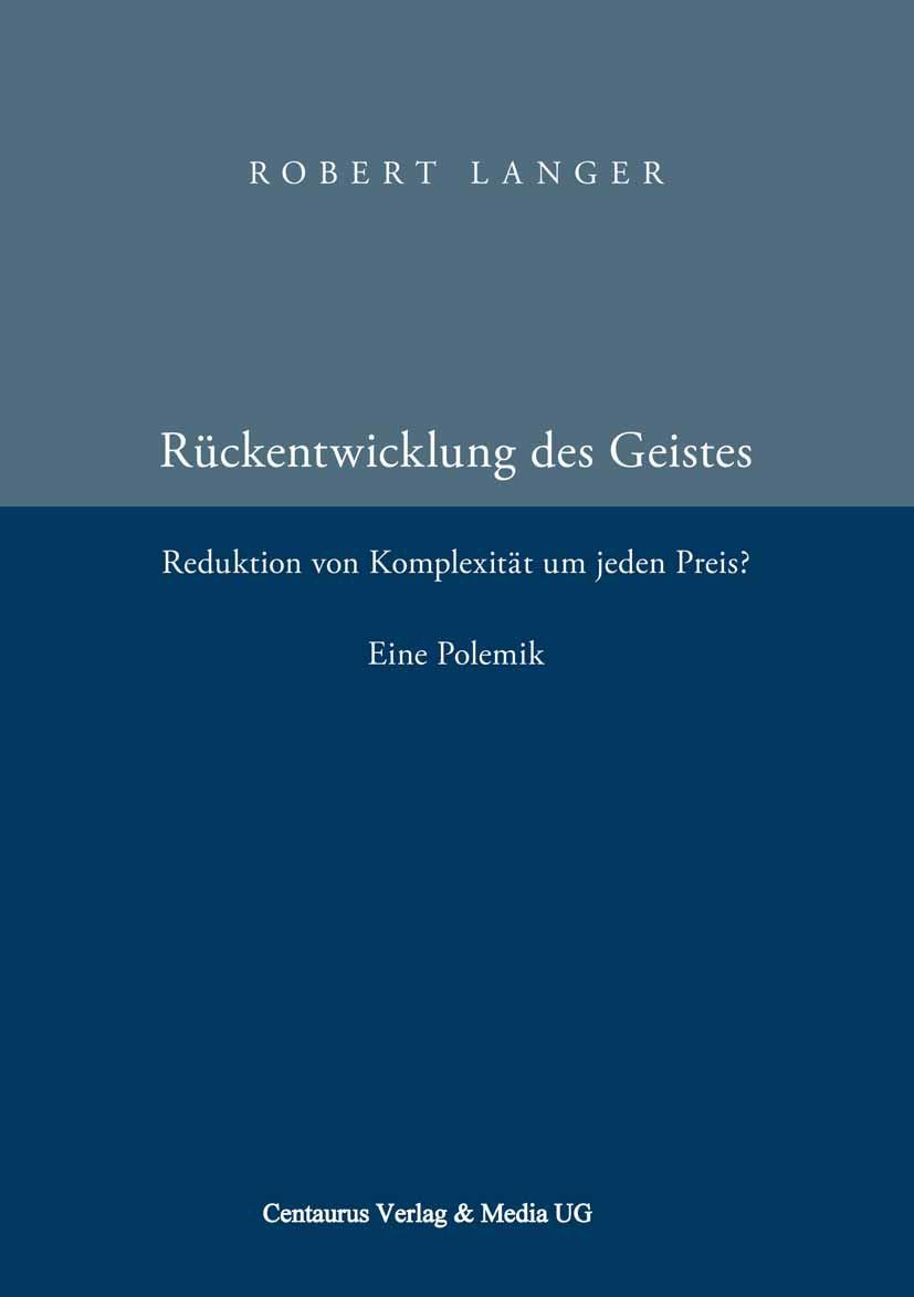 Langer, Robert - Rückentwicklung des Geistes, e-bok