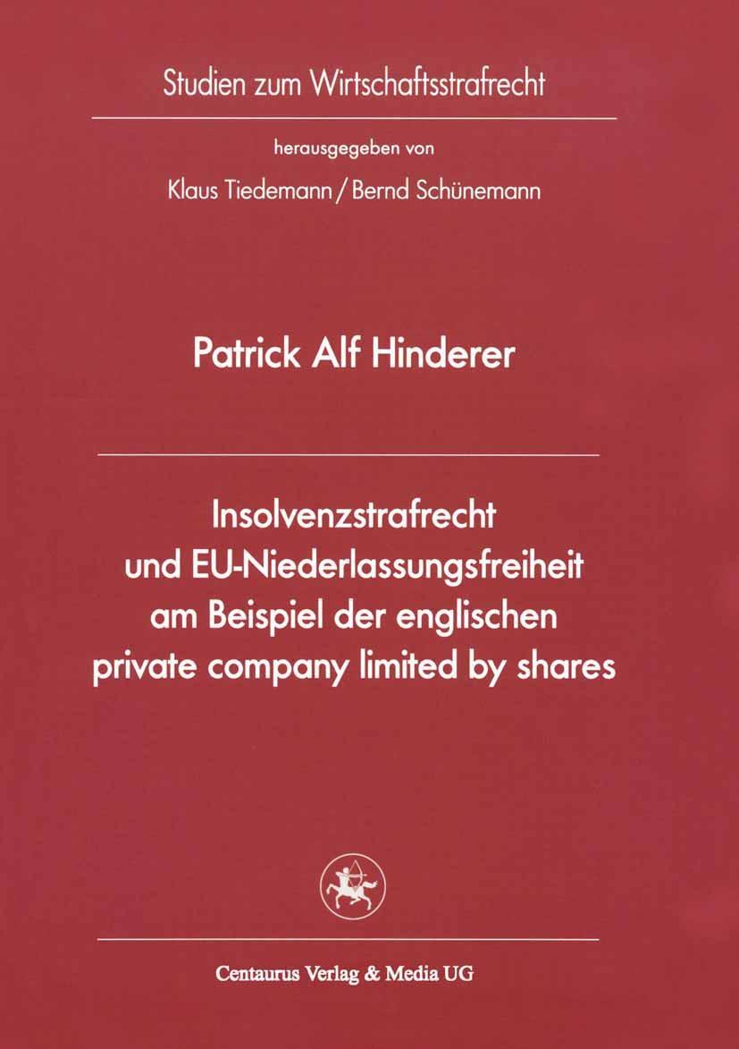 Hinderer, Patrick Alf - Insolvenzstrafrecht und EU-Niederlassungsfreiheit am Beispiel der englischen private company limited by shares, ebook