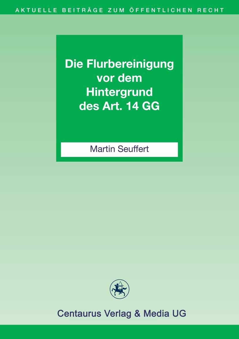 Seuffert, Martin - Die Flurbereinigung vor dem Hintergrund des Art. 14 GG, ebook