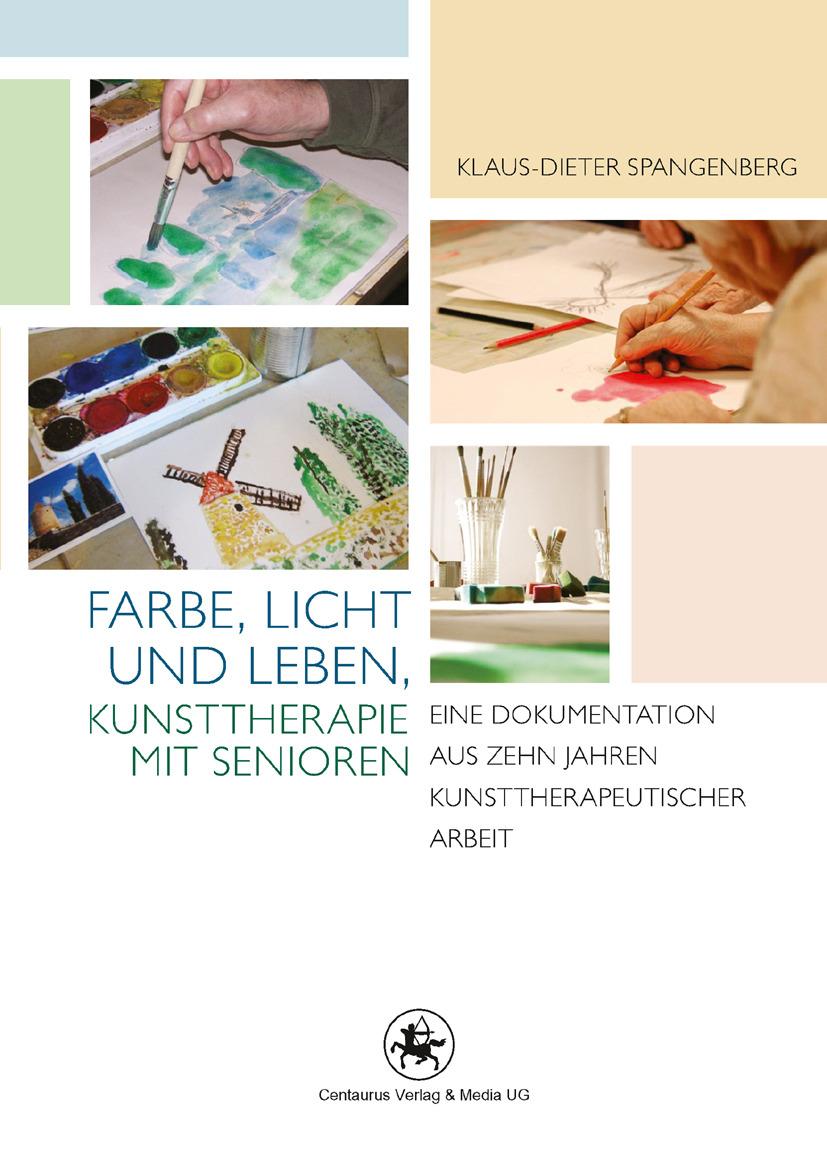 Spangenberg, Klaus-Dieter - Farbe, Licht und Leben Kunsttherapie mit Senioren, ebook