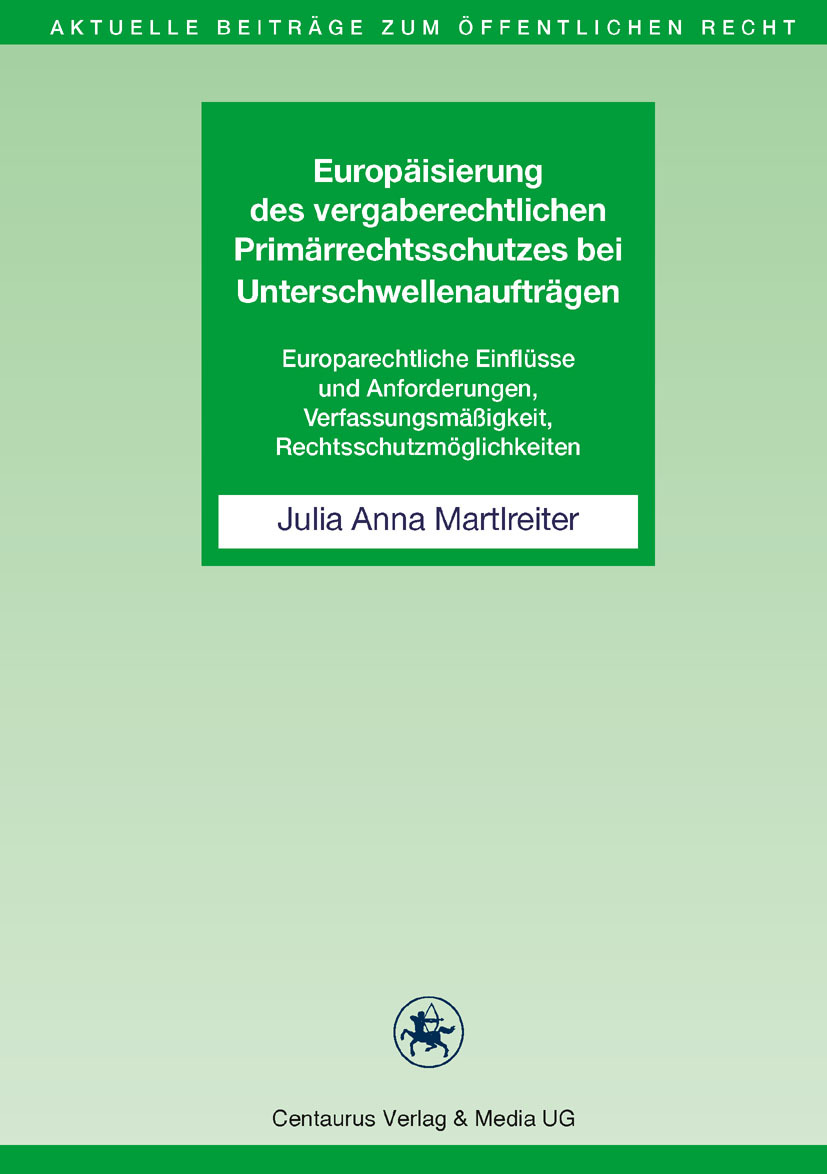 Martlreiter, Julia Anna - Europäisierung des vergaberechtlichen Primärrechtsschutzes bei Unterschwellenaufträgen, ebook