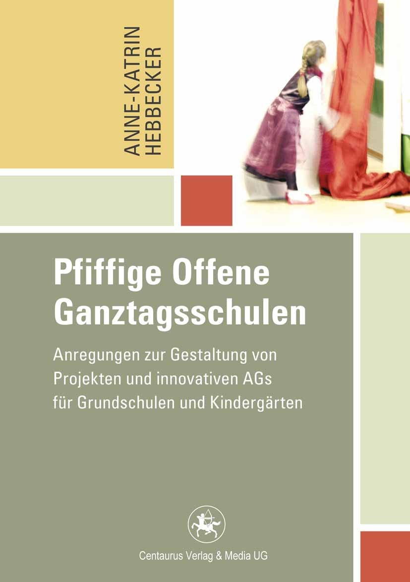 Hebbecker, Anne-Katrin - Pfiffige Offene Ganztagsschulen, ebook