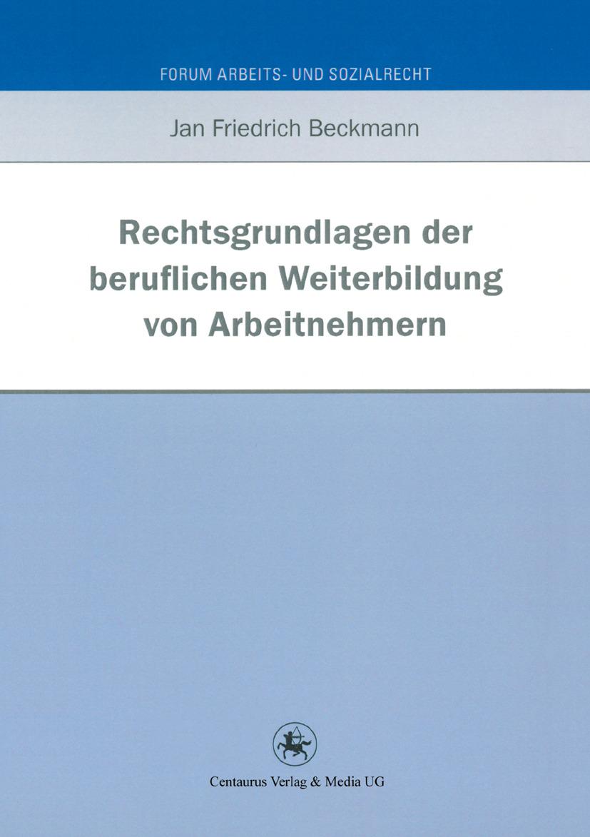 Beckmann, Jan Friedrich - Rechtsgrundlagen der beruflichen Weiterbildung von Arbeitnehmern, ebook