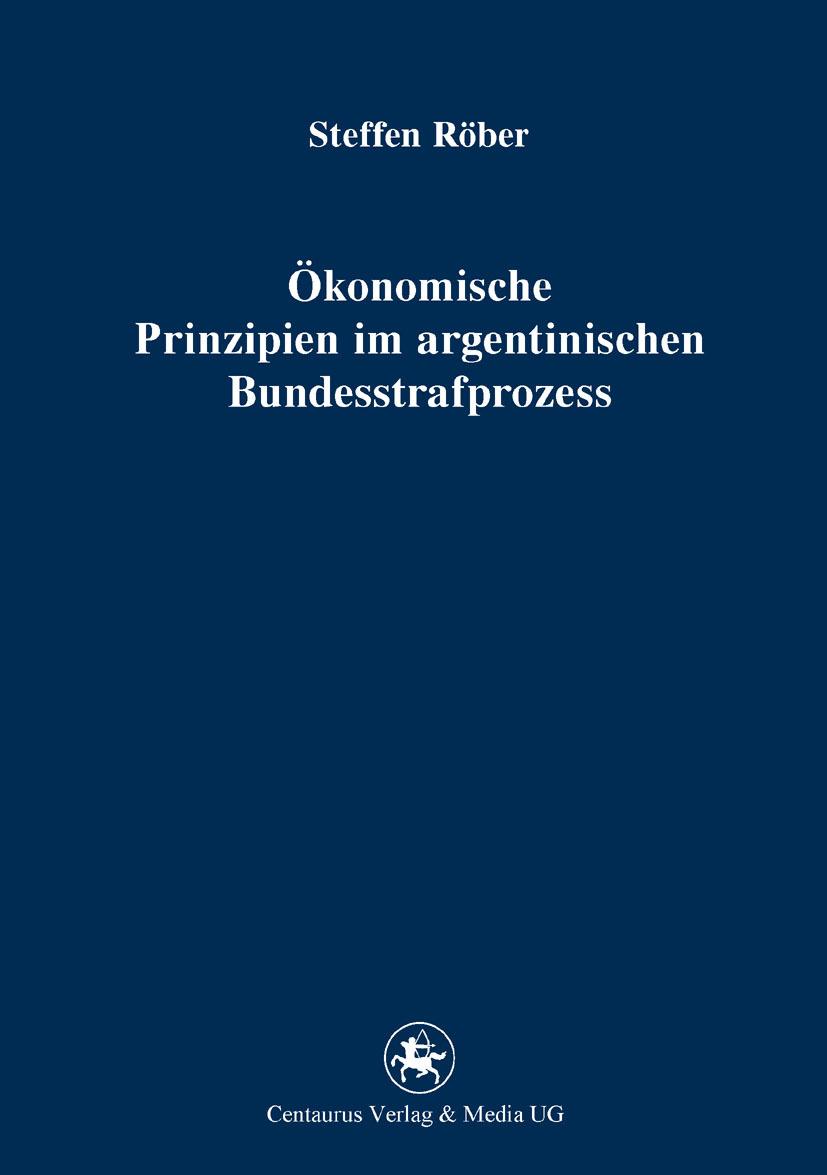 Röber, Steffen - Ökonomische Prinzipien im argentinischen Bundesstrafprozess, ebook
