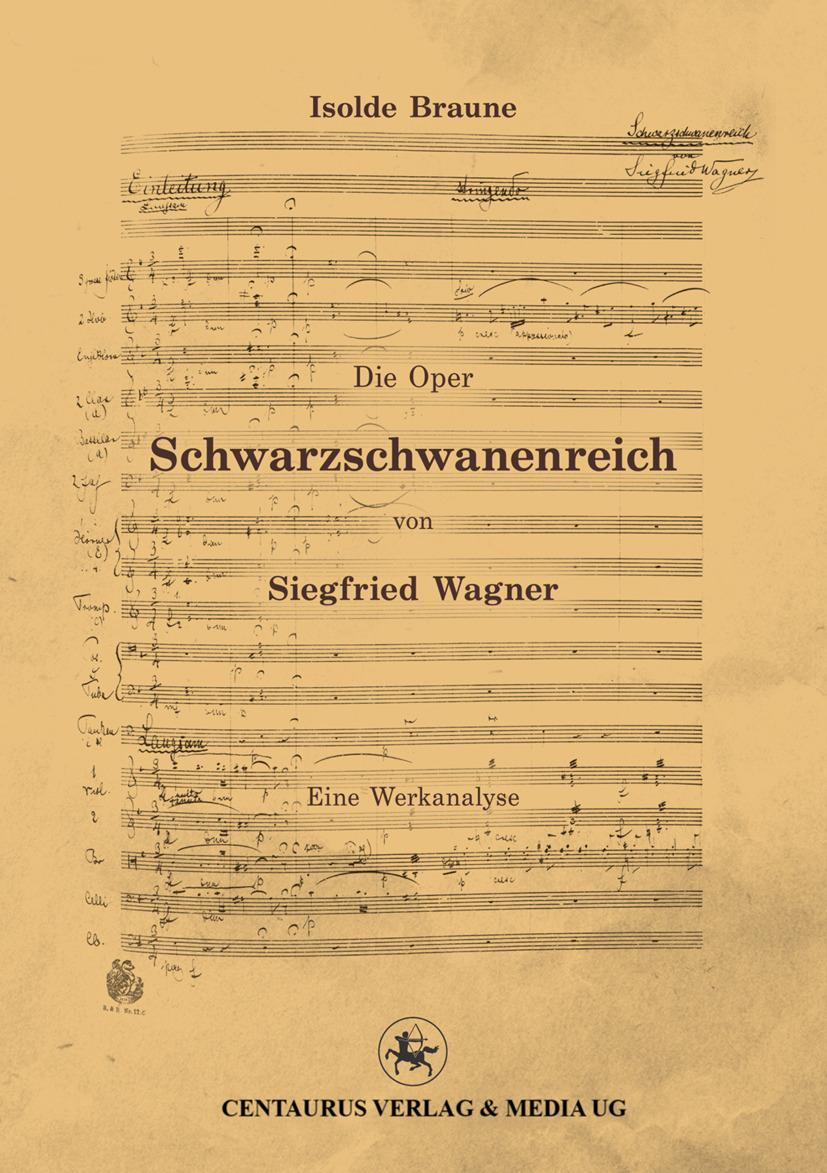 Braune, Isolde - Die Oper Schwarzschwanenreich von Siegfried Wagner, ebook