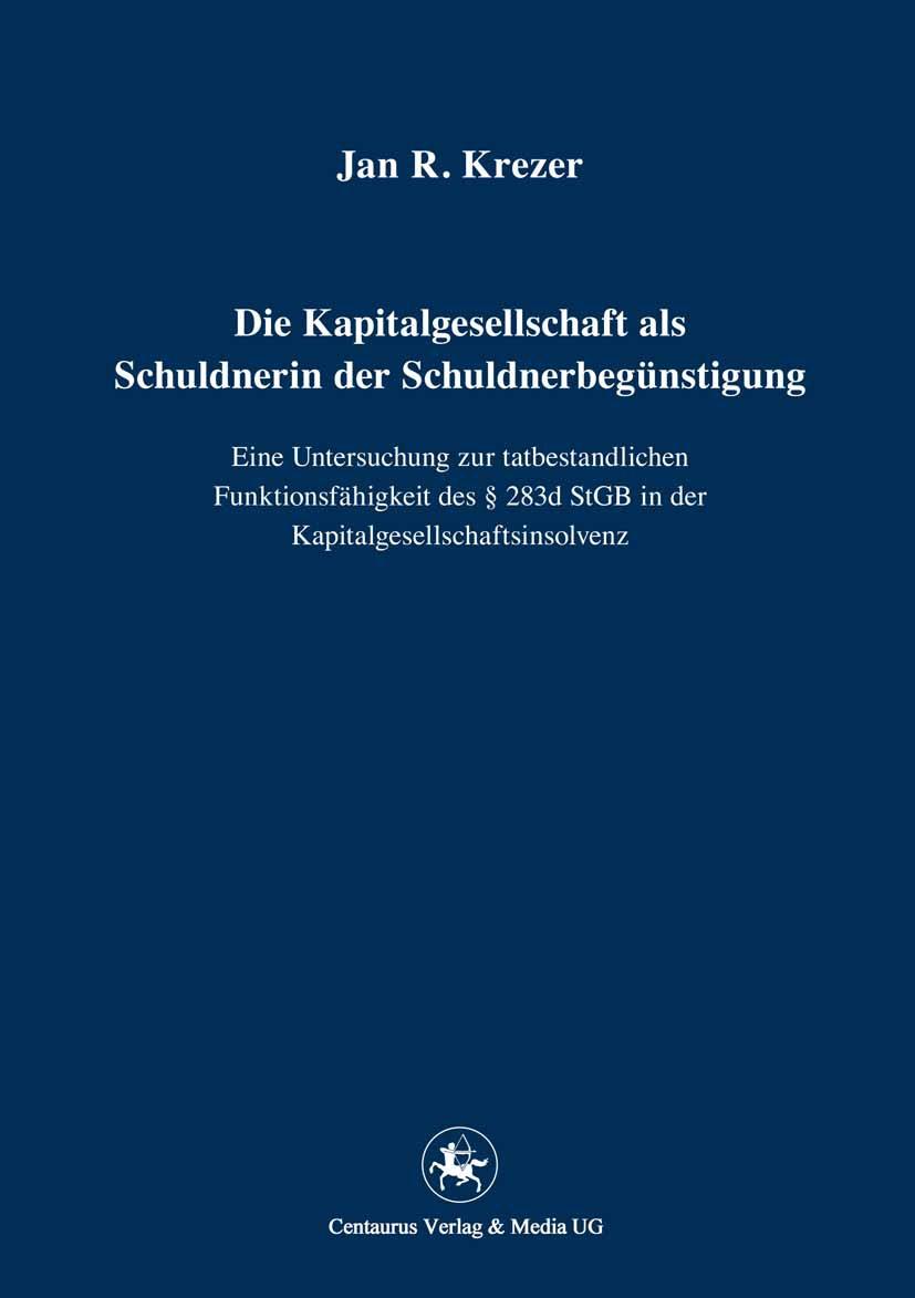 Krezer, Jan R. - Die Kapitalgesellschaft als Schuldnerin der Schuldnerbegünstigung, ebook