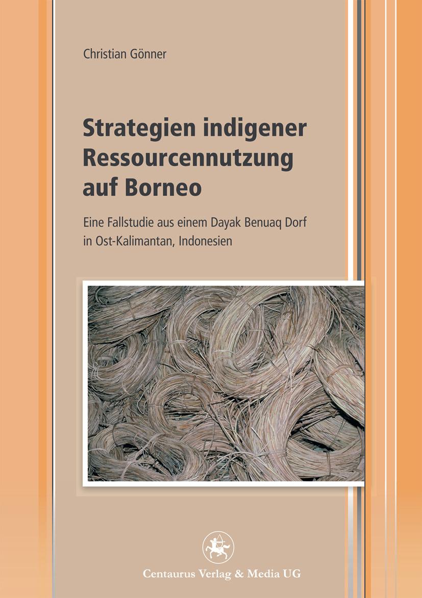 Gönner, Christian - Strategien indigener Ressourcennutzung auf Borneo, ebook