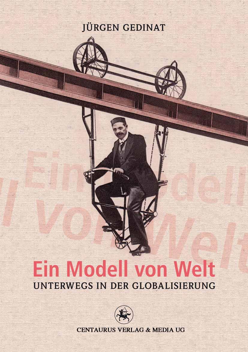 Gedinat, Jürgen - Ein Modell von Welt, ebook