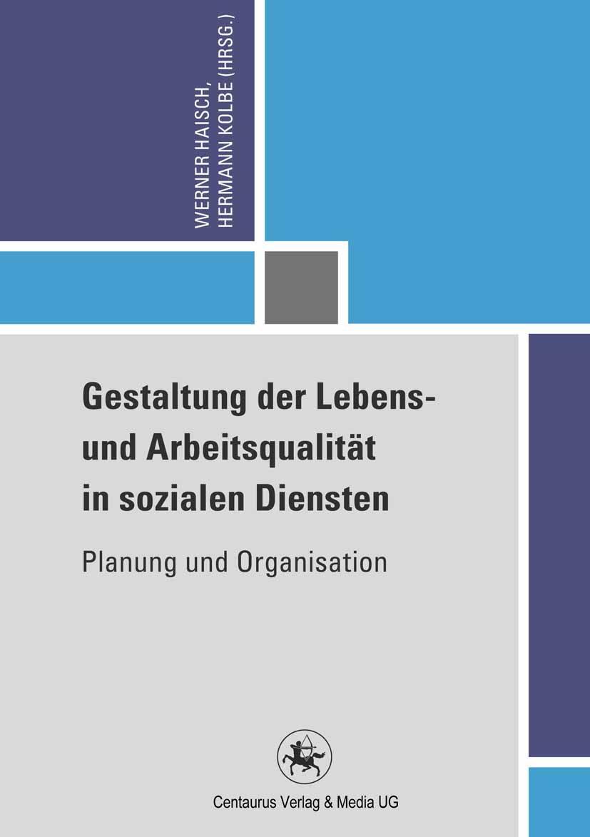 Haisch, Werner - Gestaltung der Lebens- und Arbeitsqualität in sozialen Diensten, ebook