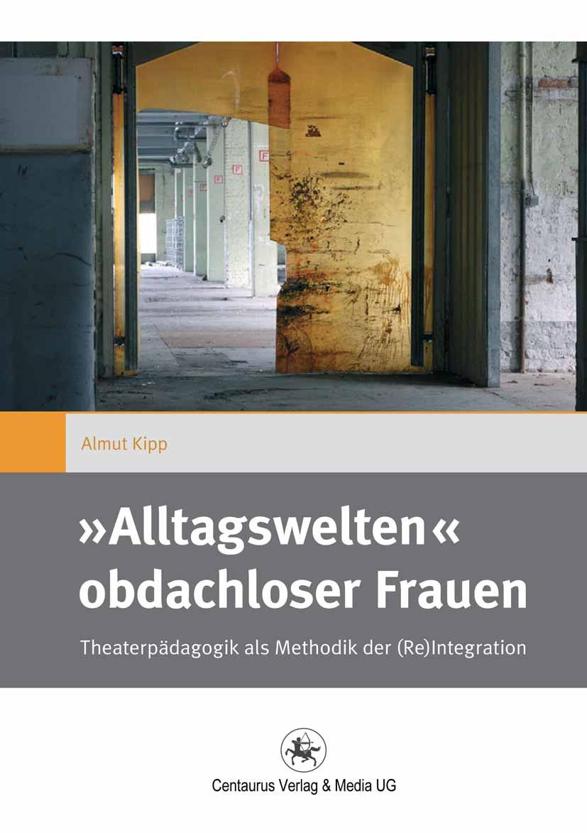 Kipp, Almut - »Alltagswelten« obdachloser Frauen, ebook
