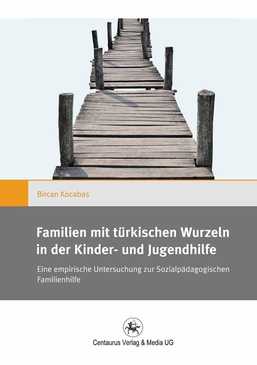 Kocabas, Bircan - Familien mit türkischen Wurzeln in der Kinder- und Jugendhilfe, ebook
