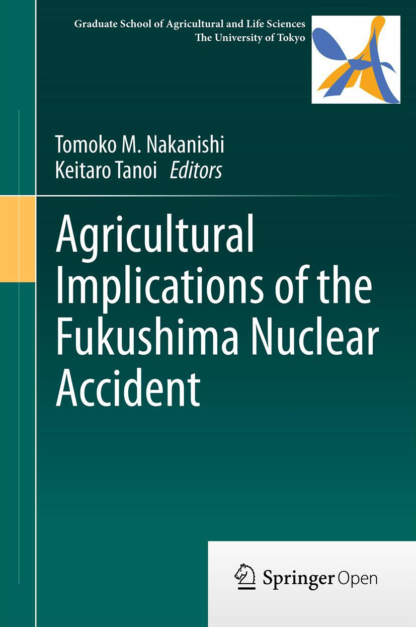Nakanishi, Tomoko M. - Agricultural Implications of the Fukushima Nuclear Accident, ebook