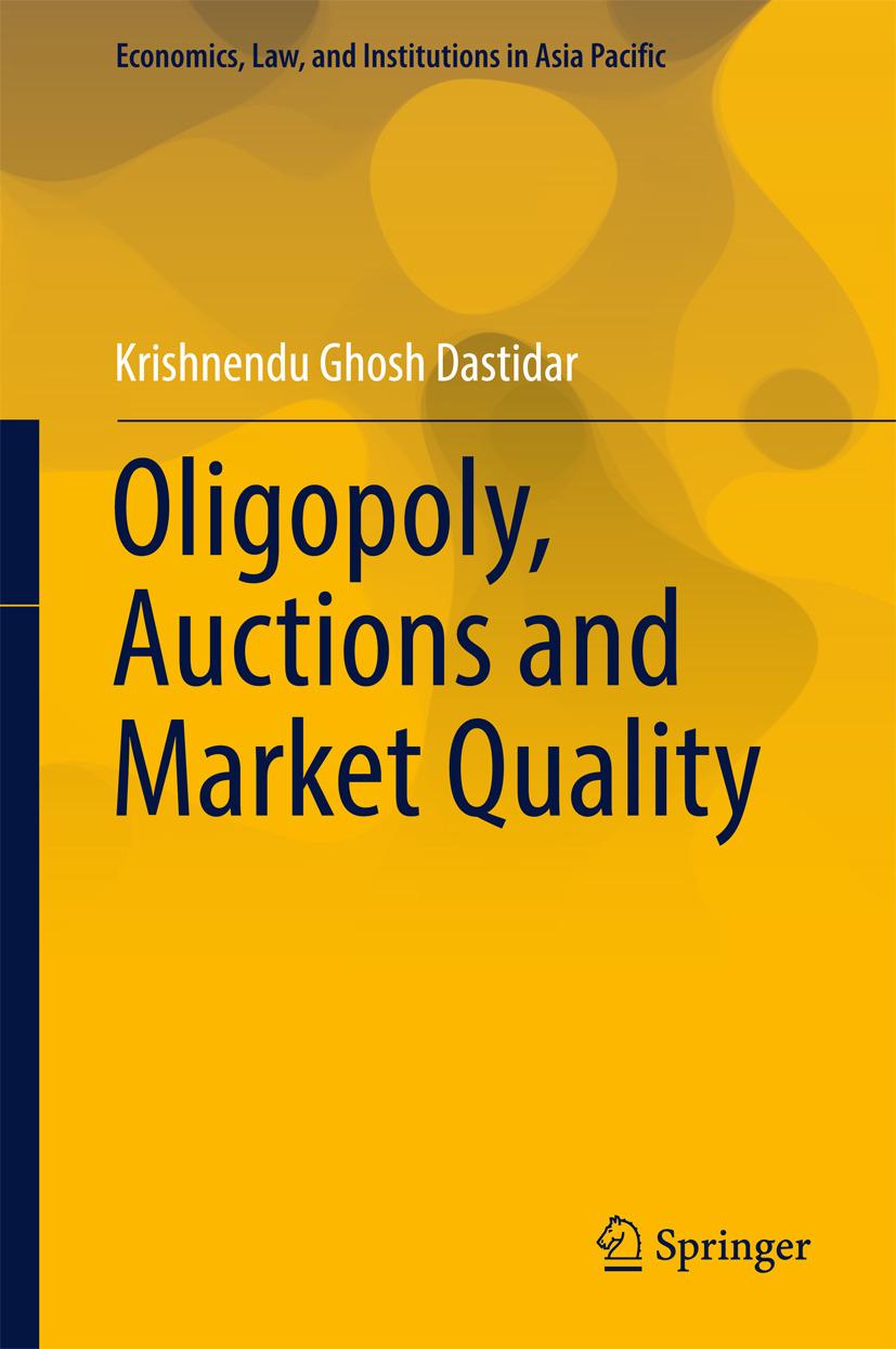 Dastidar, Krishnendu Ghosh - Oligopoly, Auctions and Market Quality, ebook