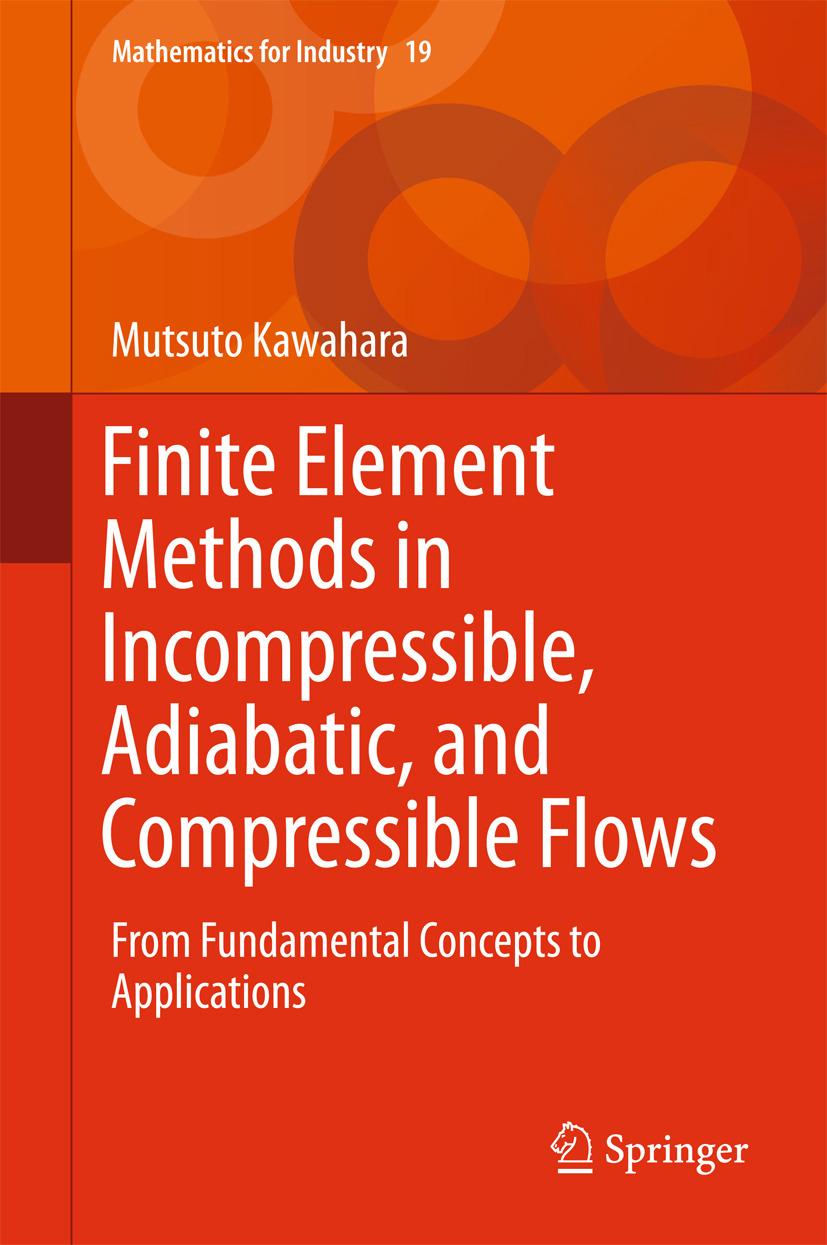 Kawahara, Mutsuto - Finite Element Methods in Incompressible, Adiabatic, and Compressible Flows, ebook