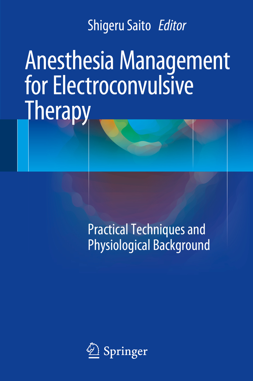 Saito, Shigeru - Anesthesia Management for Electroconvulsive Therapy, ebook