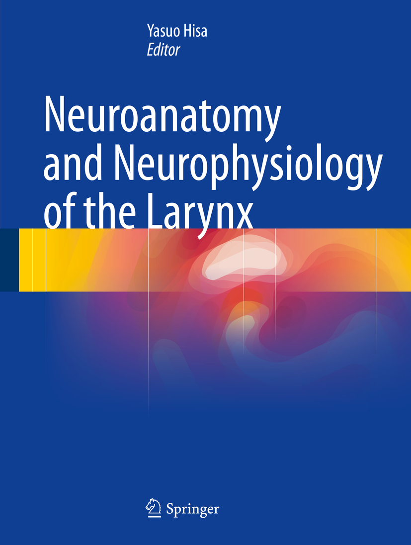 Hisa, Yasuo - Neuroanatomy and Neurophysiology of the Larynx, ebook