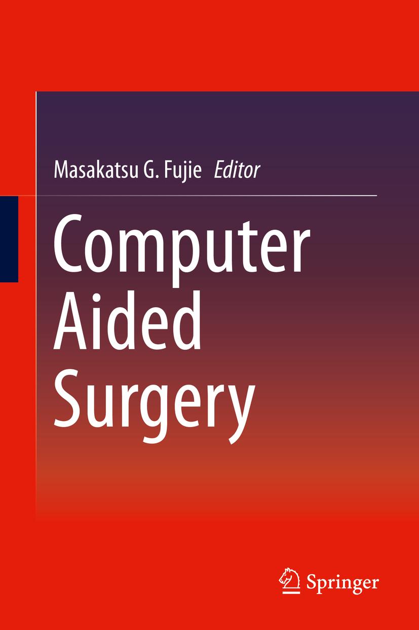 Fujie, Masakatsu G. - Computer Aided Surgery, ebook