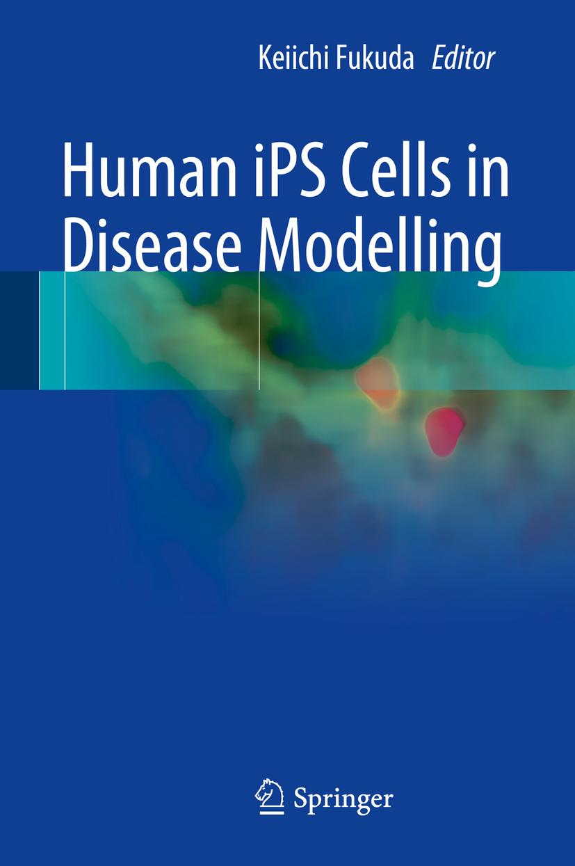 Fukuda, Keiichi - Human iPS Cells in Disease Modelling, ebook