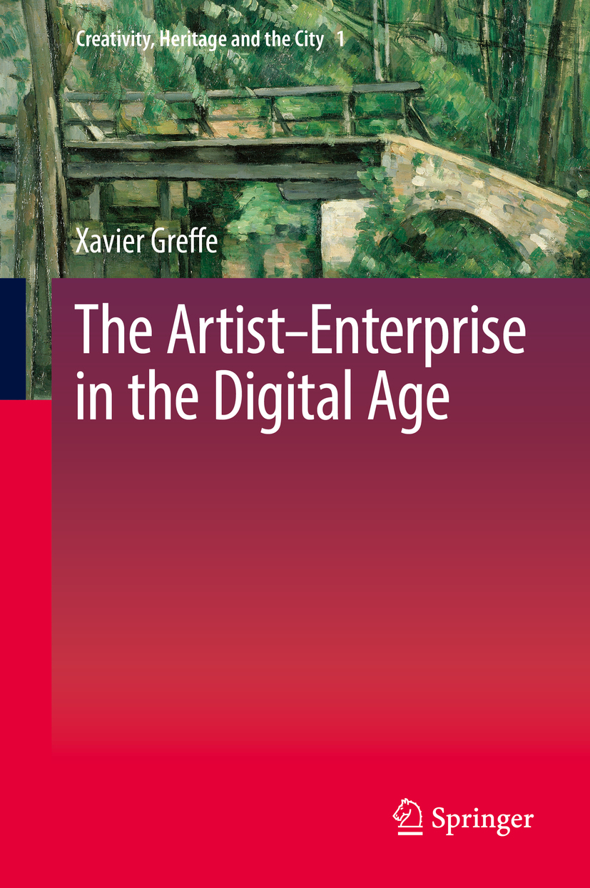Greffe, Xavier - The Artist–Enterprise in the Digital Age, ebook